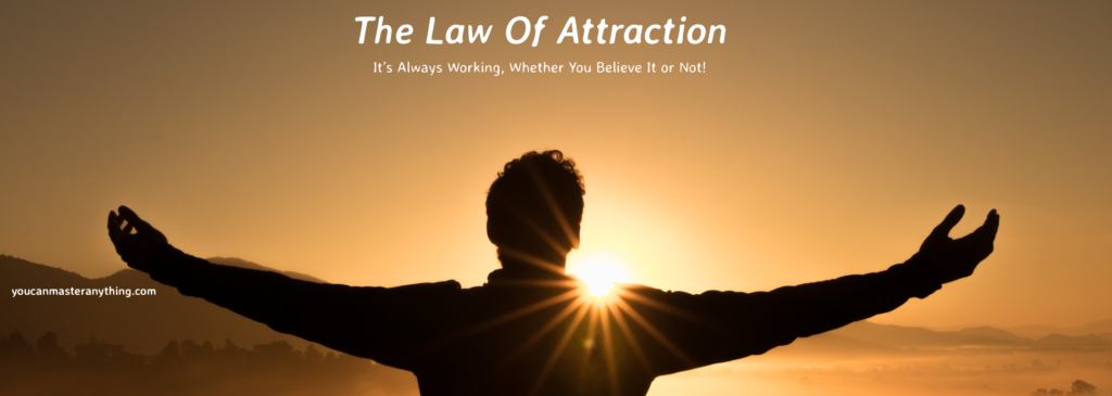 Law Of Attraction Is Always Working